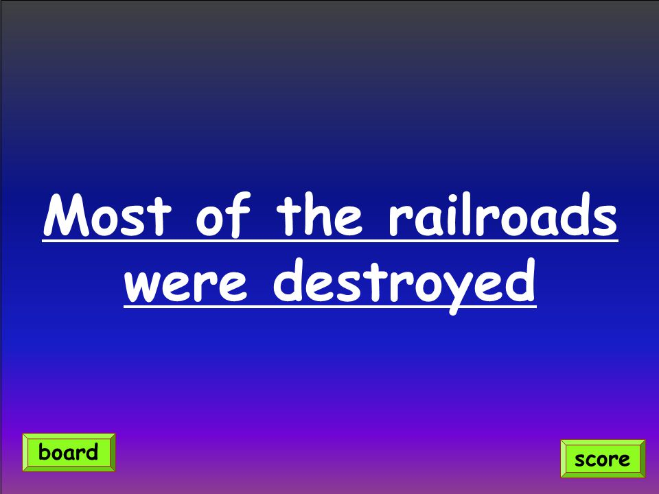 Most of the railroads were destroyed