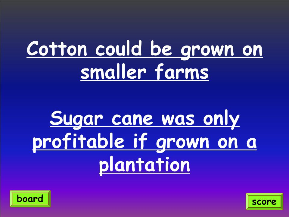 Cotton could be grown on smaller farms