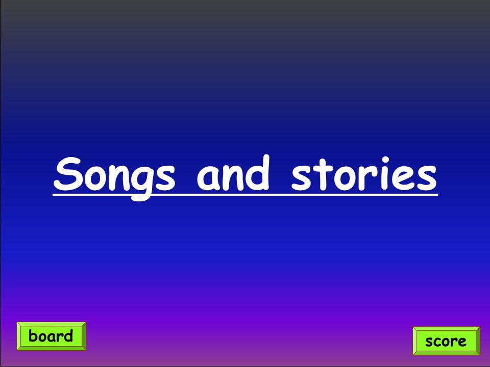 Songs and stories board score