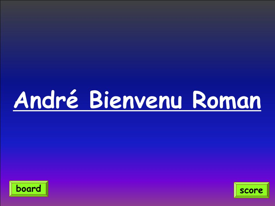 André Bienvenu Roman board score