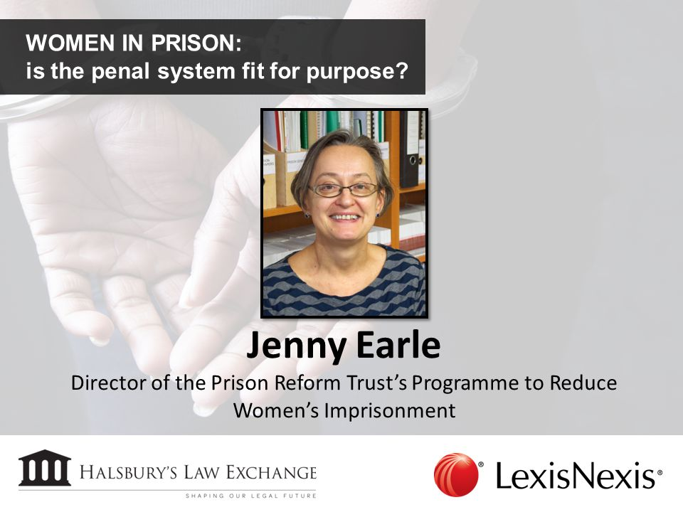 Jenny Earle Director of the Prison Reform Trust's Programme to Reduce Women's Imprisonment