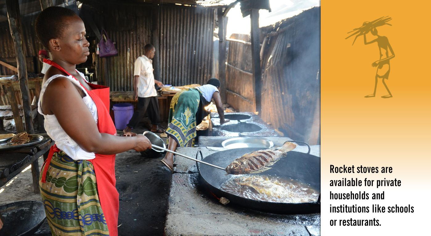 Rocket stoves are available for private households and institutions like schools