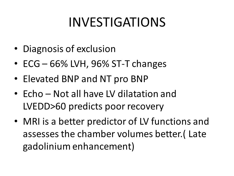 INVESTIGATIONS Diagnosis of exclusion ECG – 66% LVH, 96% ST-T changes