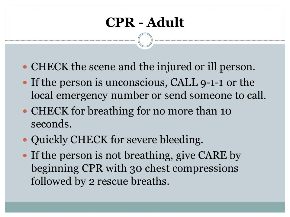 CPR - Adult CHECK the scene and the injured or ill person.
