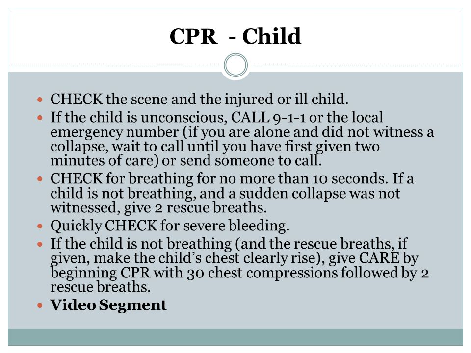 CPR - Child CHECK the scene and the injured or ill child.