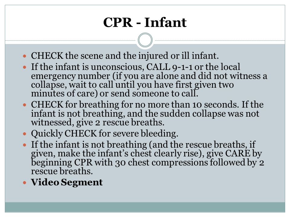 CPR - Infant CHECK the scene and the injured or ill infant.