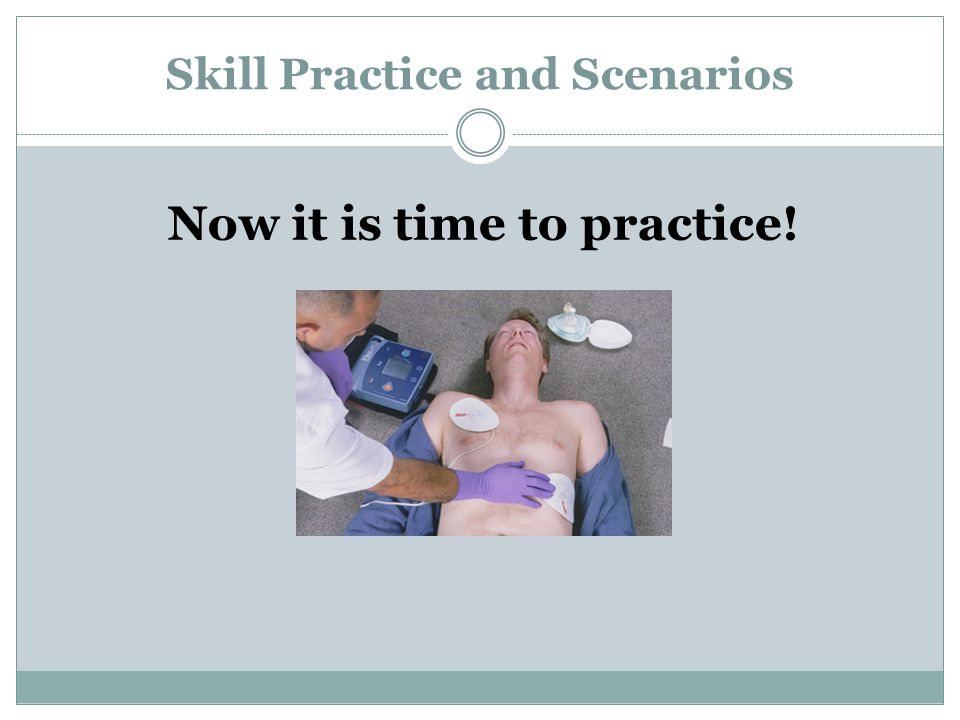 Skill Practice and Scenarios