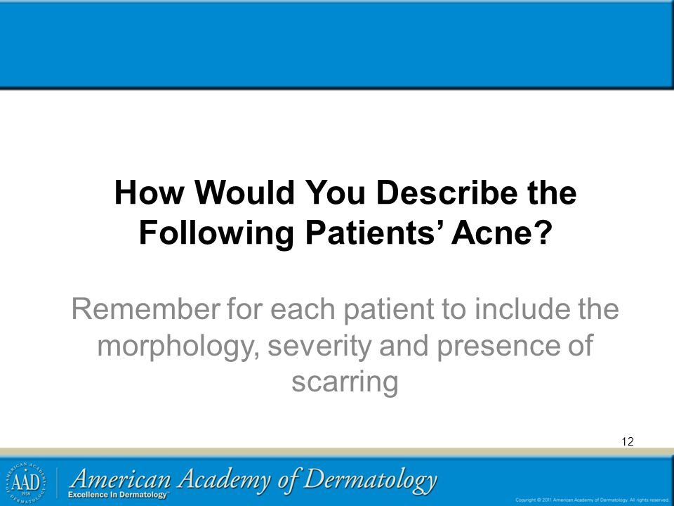 How Would You Describe the Following Patients' Acne