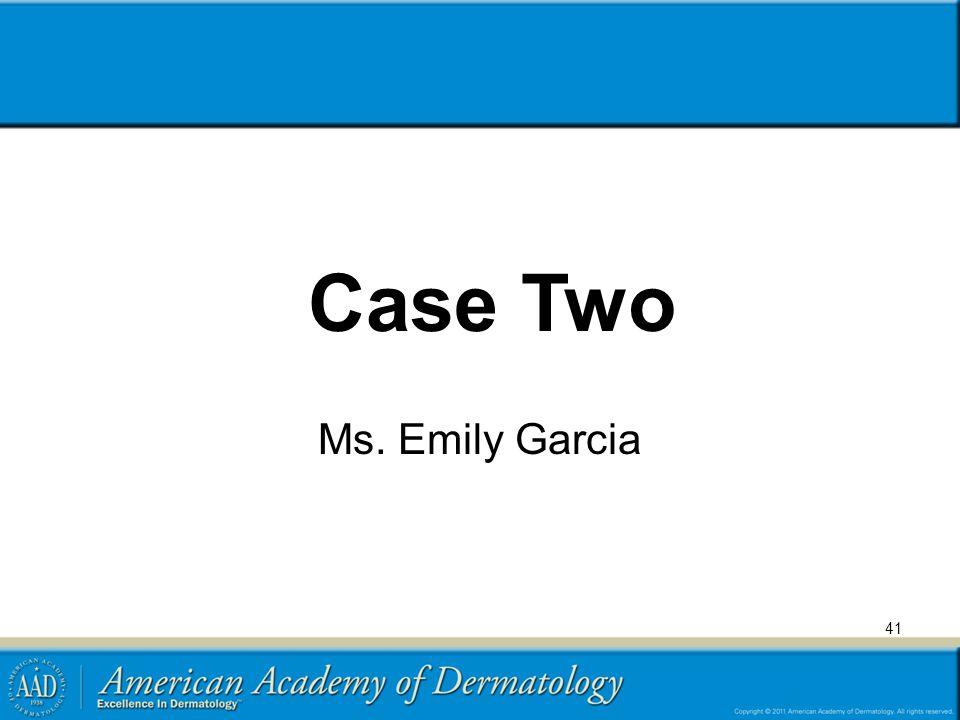 Case Two Ms. Emily Garcia