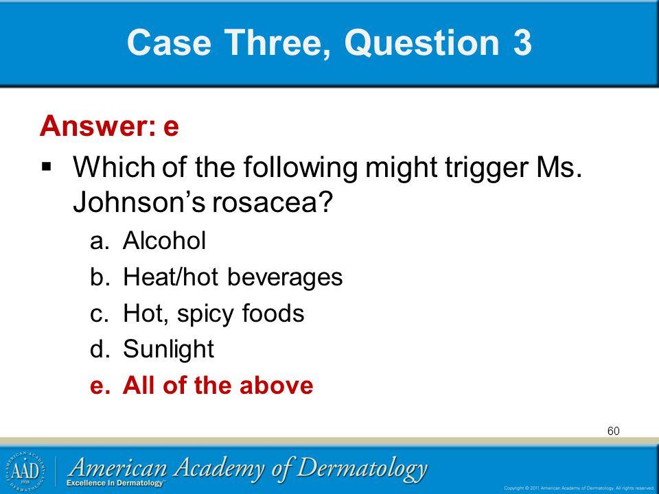 Case Three, Question 3 Answer: e