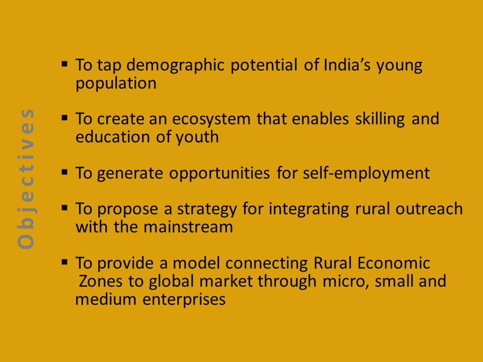 Objectives To tap demographic potential of India's young population