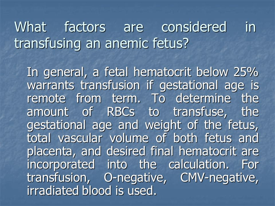 What factors are considered in transfusing an anemic fetus