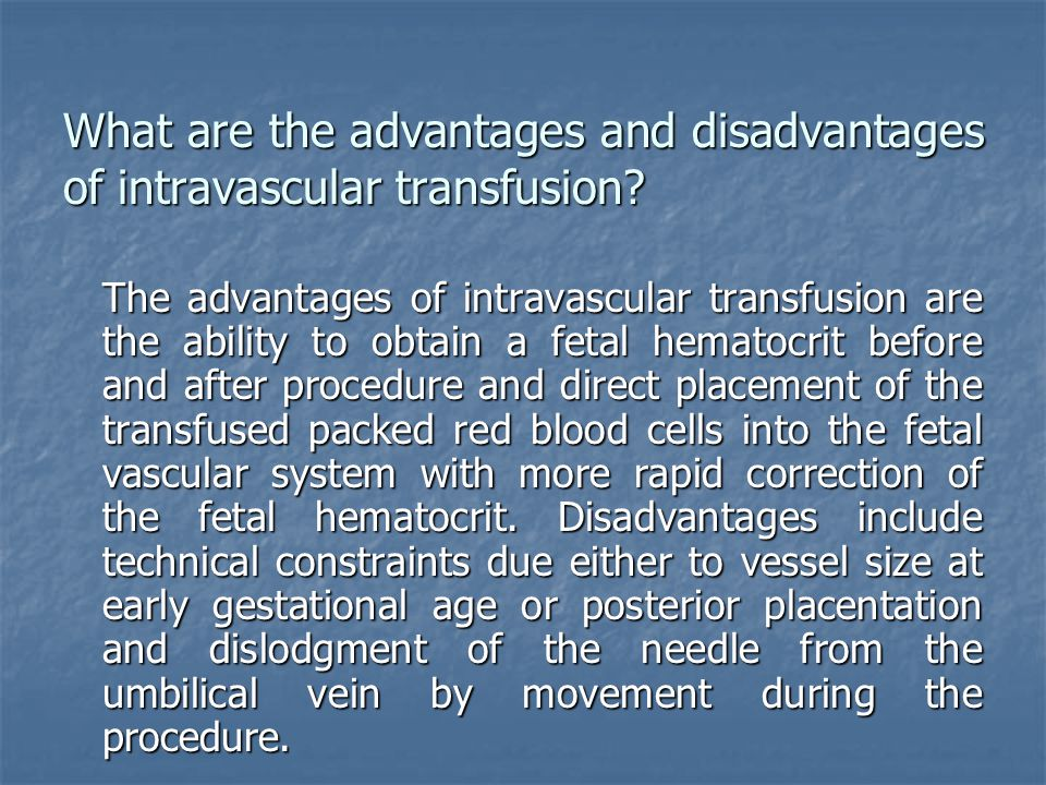 What are the advantages and disadvantages of intravascular transfusion