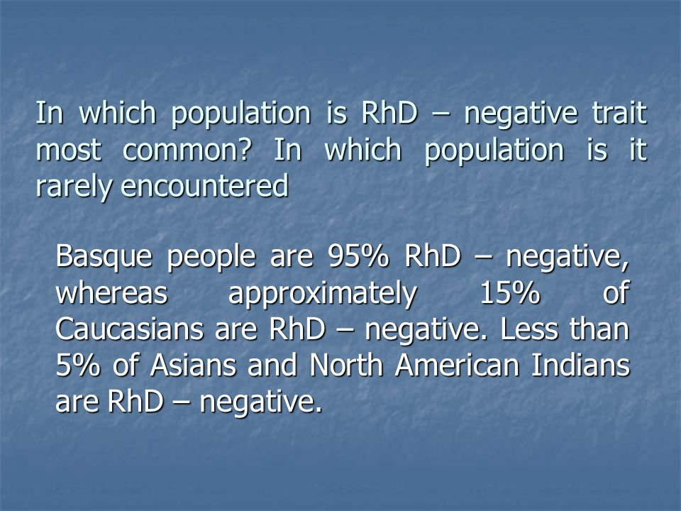 In which population is RhD – negative trait most common