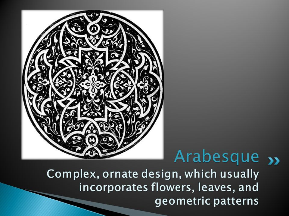 Arabesque Complex, ornate design, which usually incorporates flowers, leaves, and geometric patterns.