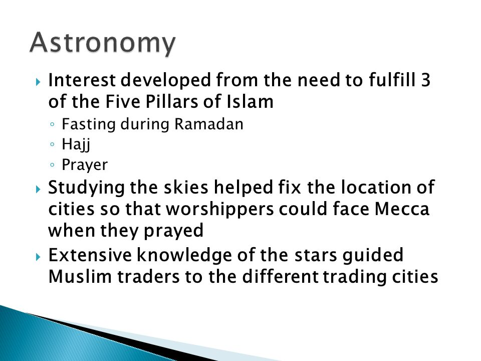 Astronomy Interest developed from the need to fulfill 3 of the Five Pillars of Islam. Fasting during Ramadan.