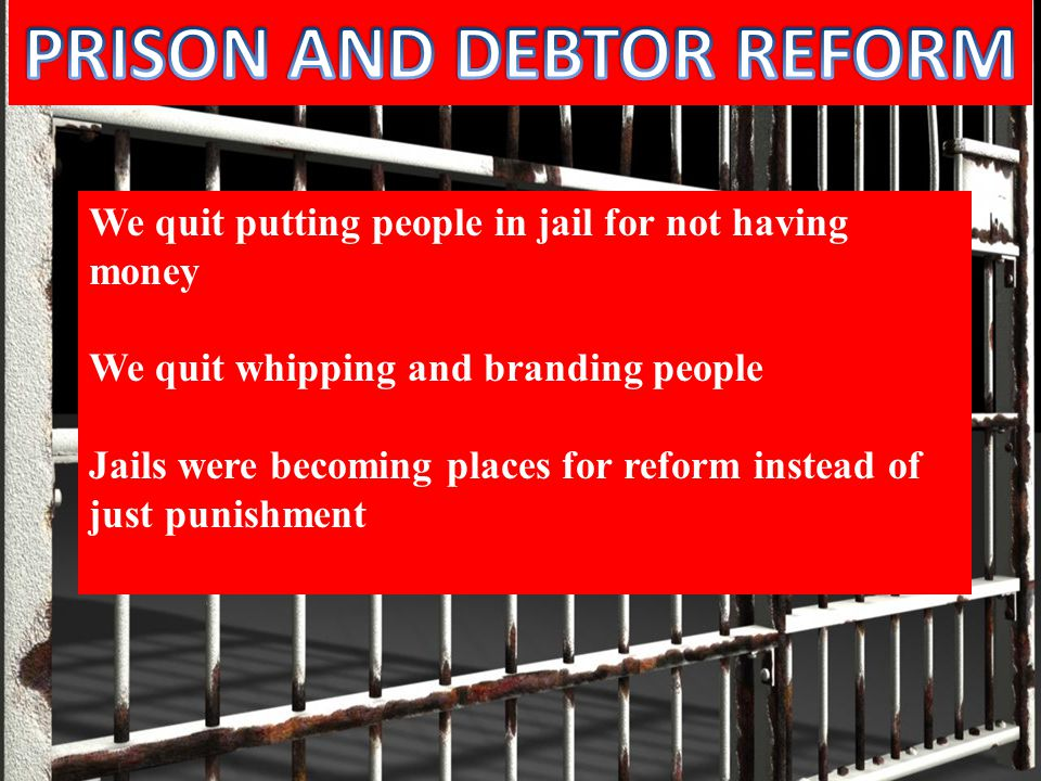 PRISON AND DEBTOR REFORM
