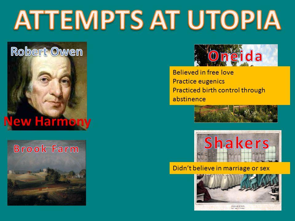 ATTEMPTS AT UTOPIA Shakers Oneida New Harmony Robert Owen Brook Farm