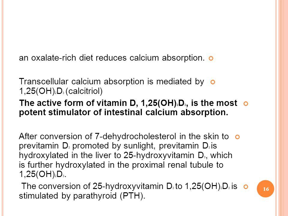 an oxalate-rich diet reduces calcium absorption.