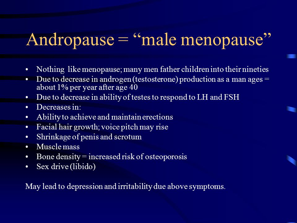 Andropause = male menopause
