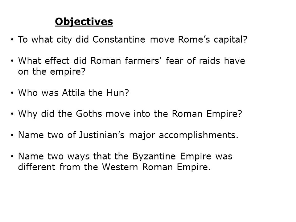 Objectives To what city did Constantine move Rome's capital