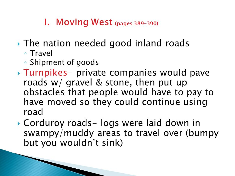 The nation needed good inland roads