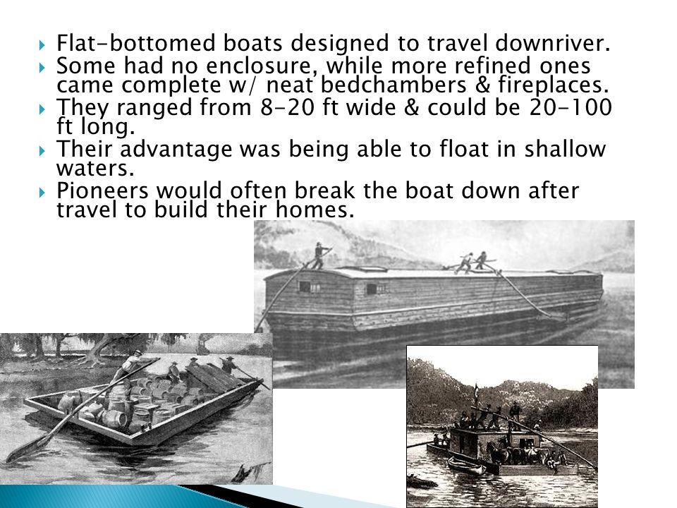 Flat-bottomed boats designed to travel downriver.