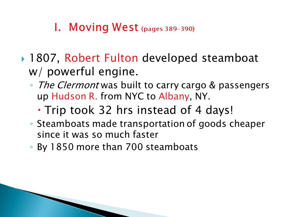 1807, Robert Fulton developed steamboat w/ powerful engine.