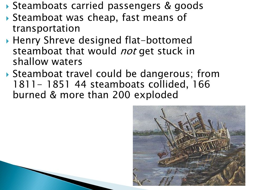 Steamboats carried passengers & goods