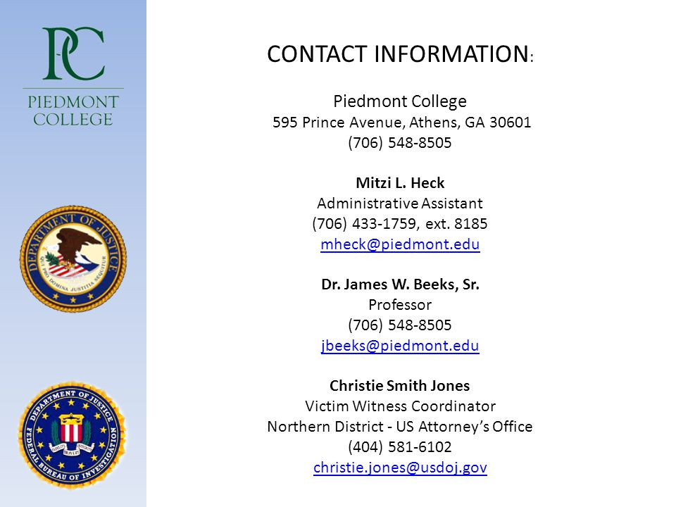 CONTACT INFORMATION: Piedmont College. 595 Prince Avenue, Athens, GA 30601. (706) 548-8505. Mitzi L. Heck.