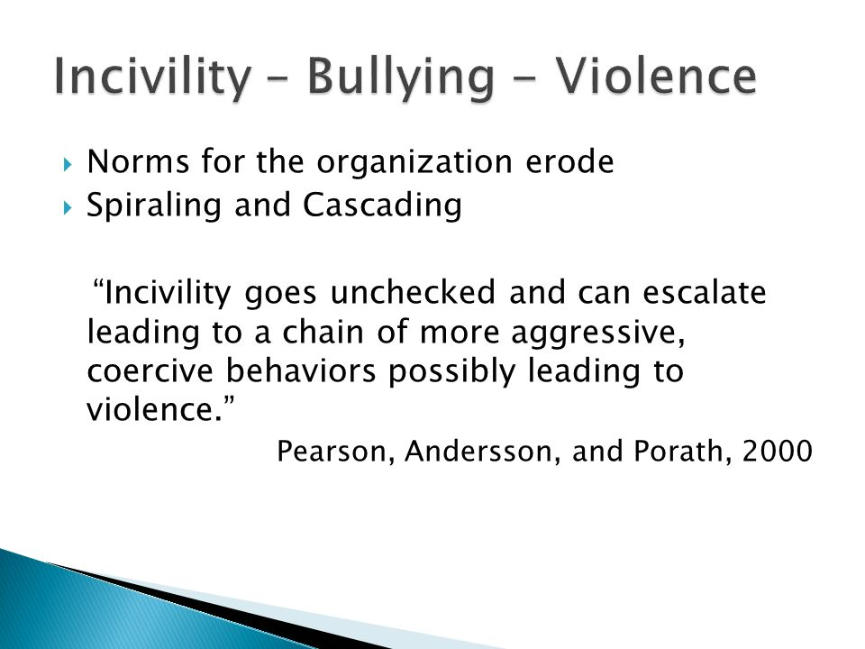 Incivility – Bullying - Violence