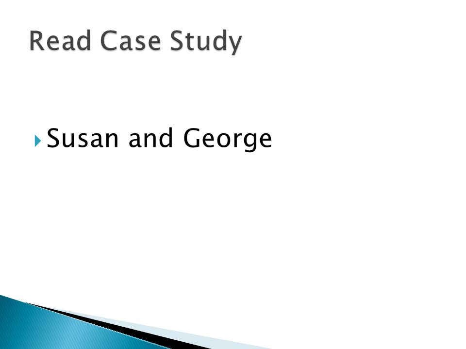 Read Case Study Susan and George