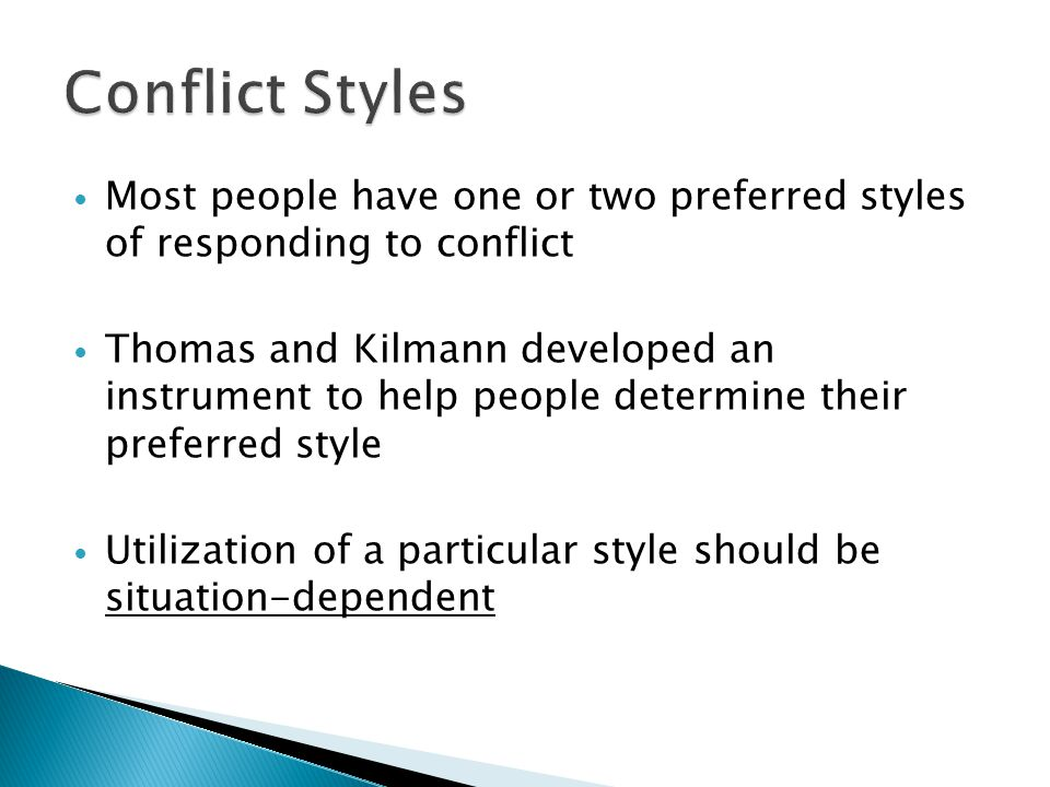 Conflict Styles Most people have one or two preferred styles of responding to conflict.