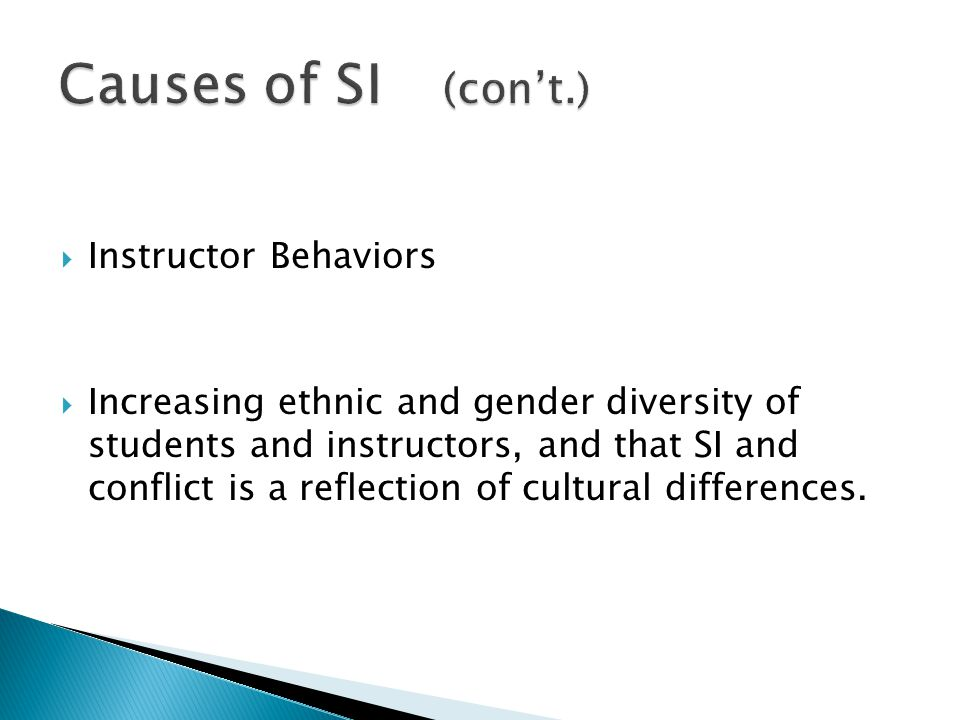Causes of SI (con't.) Instructor Behaviors