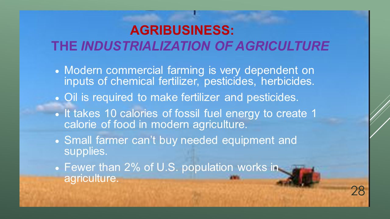 Agribusiness: The industrialization of agriculture