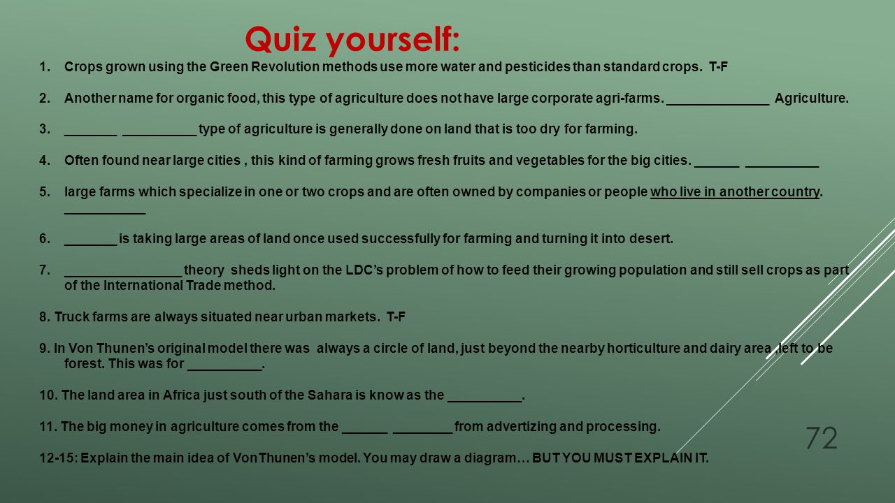 Quiz yourself: Crops grown using the Green Revolution methods use more water and pesticides than standard crops. T-F.