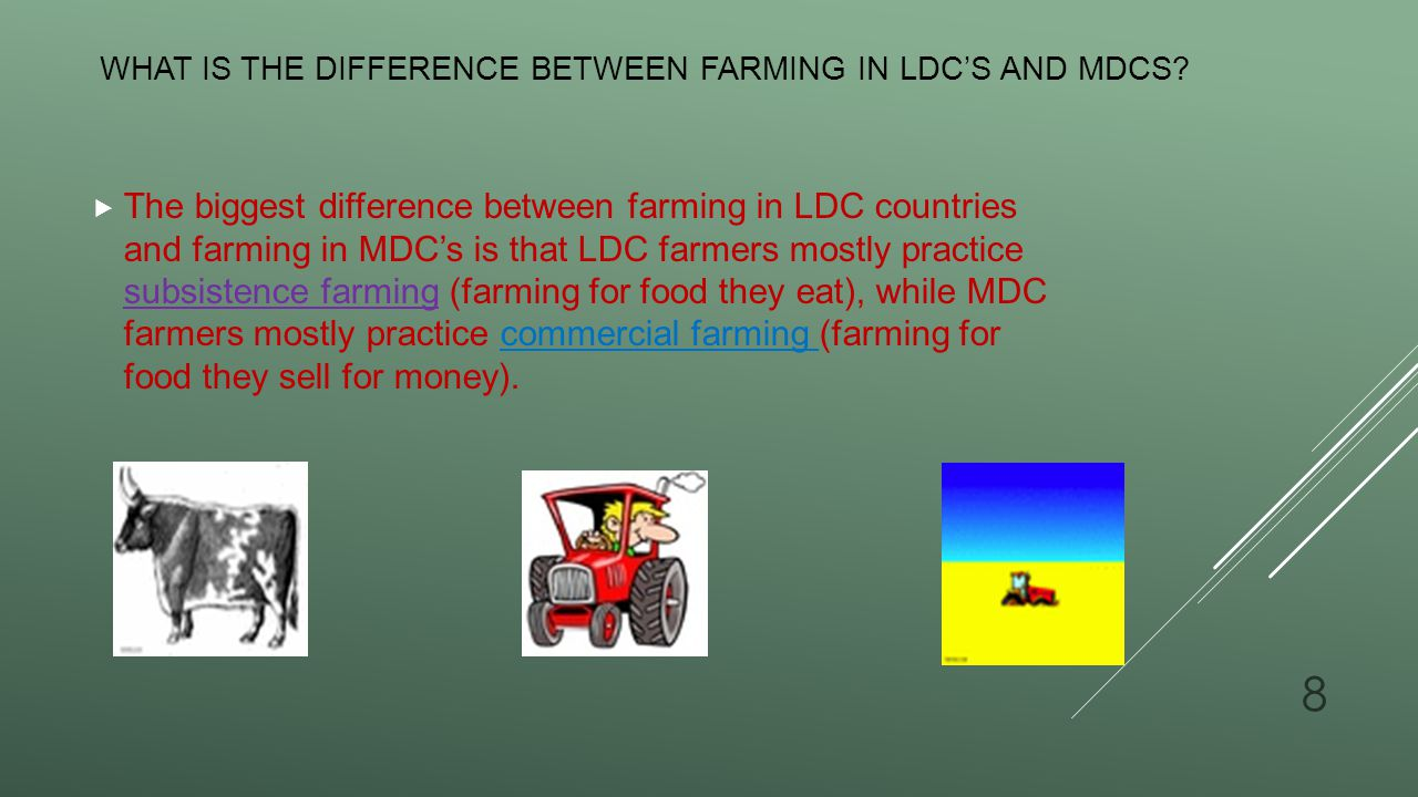 What is the difference between farming in LDC's and MDCS