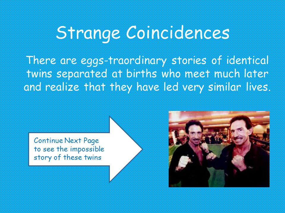 Strange Coincidences