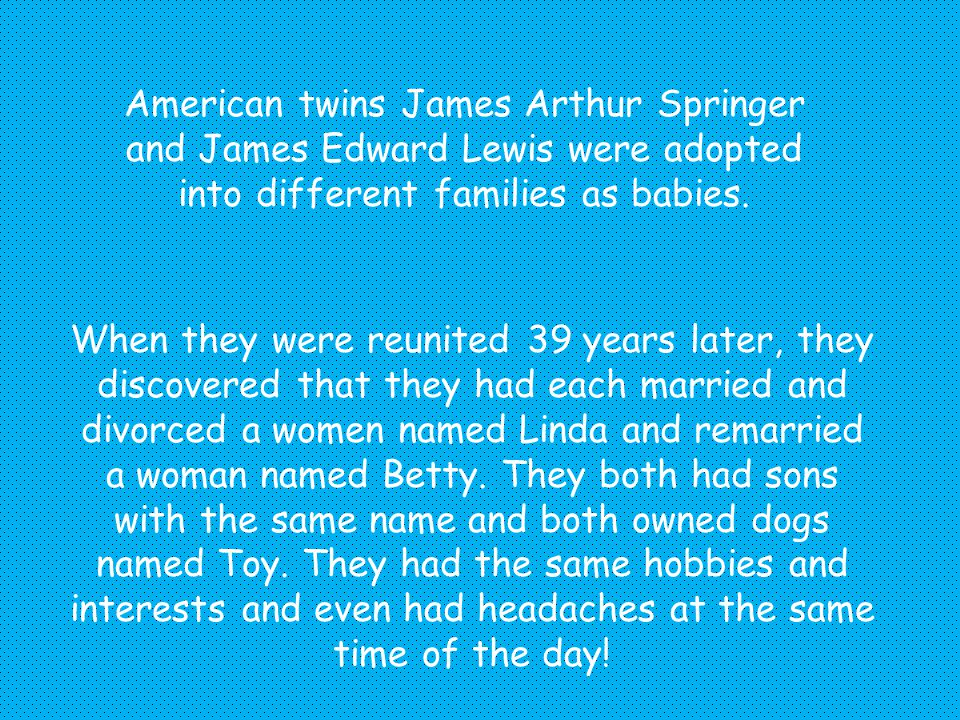 American twins James Arthur Springer and James Edward Lewis were adopted into different families as babies.