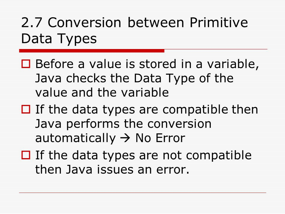 2.7 Conversion between Primitive Data Types