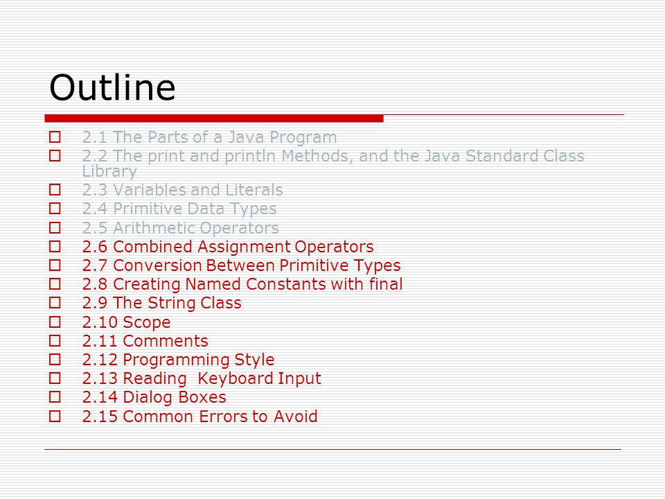 Outline 2.1 The Parts of a Java Program