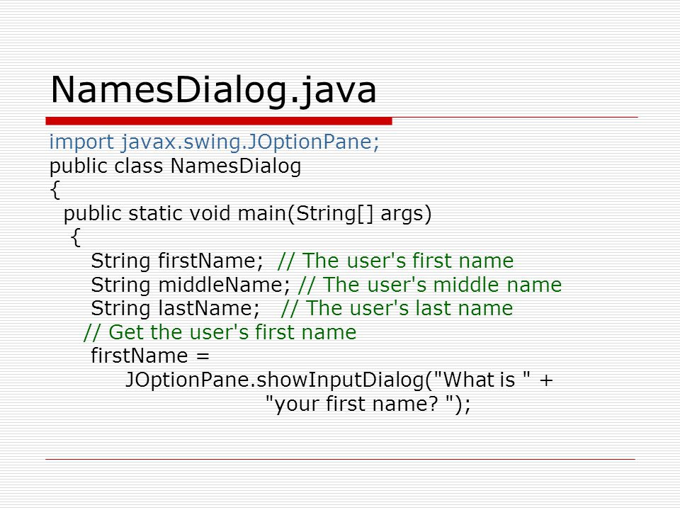 NamesDialog.java import javax.swing.JOptionPane;