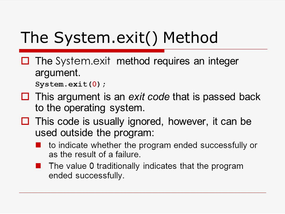 The System.exit() Method