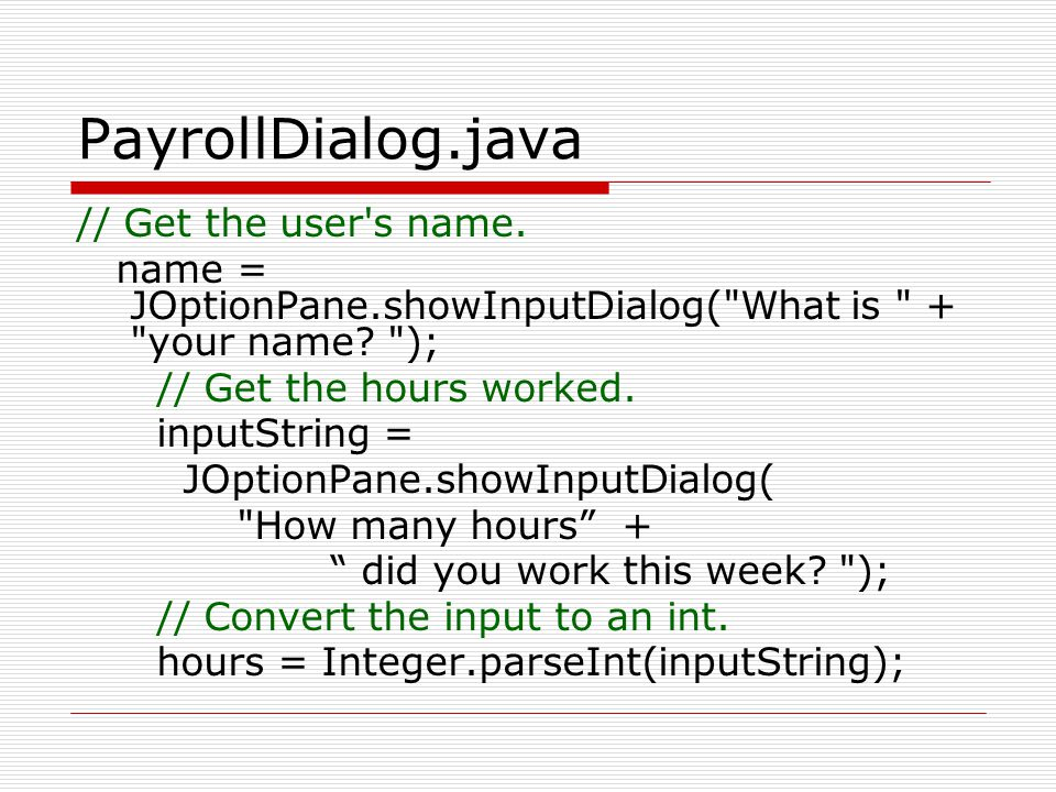 PayrollDialog.java // Get the user s name.