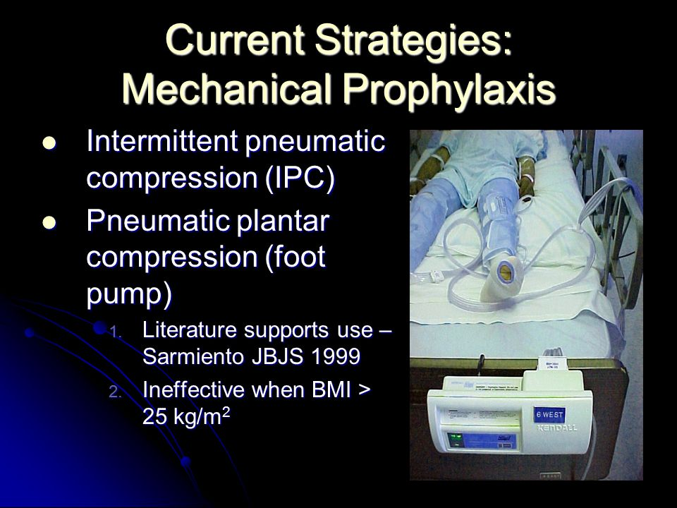Current Strategies: Mechanical Prophylaxis