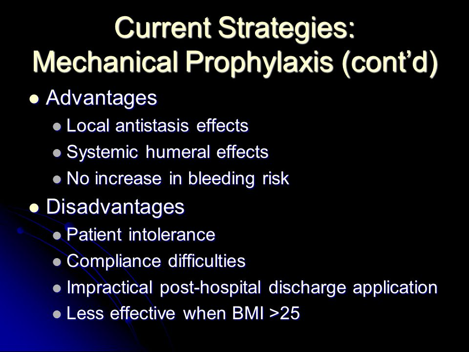 Current Strategies: Mechanical Prophylaxis (cont'd)