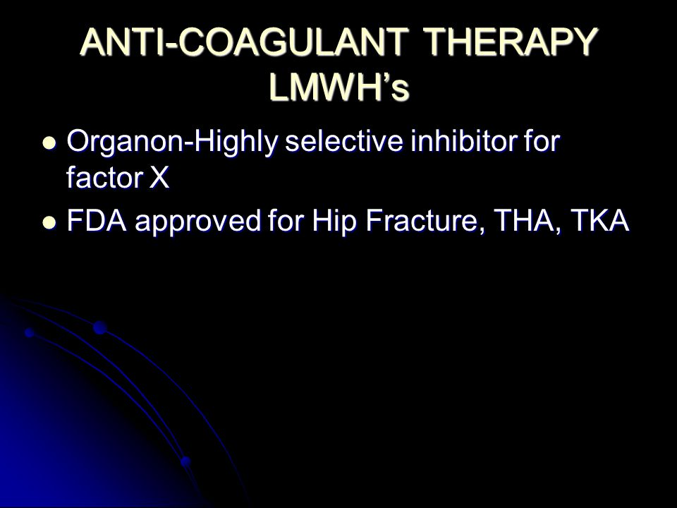 ANTI-COAGULANT THERAPY LMWH's