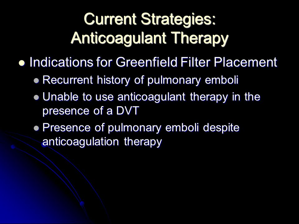 Current Strategies: Anticoagulant Therapy
