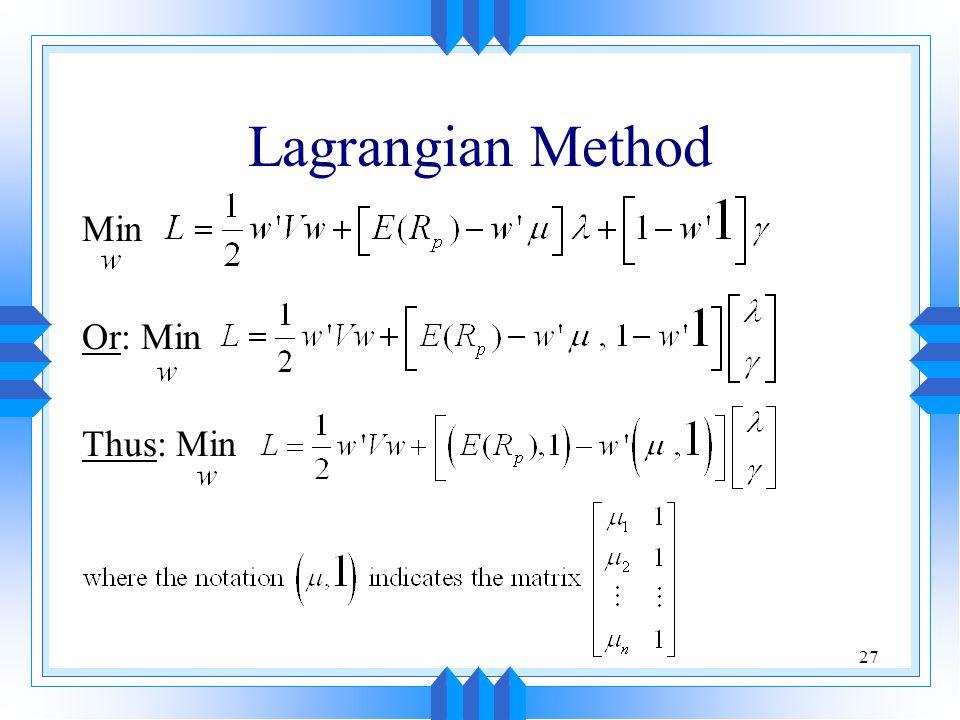 Lagrangian Method Min Or: Min Thus: Min