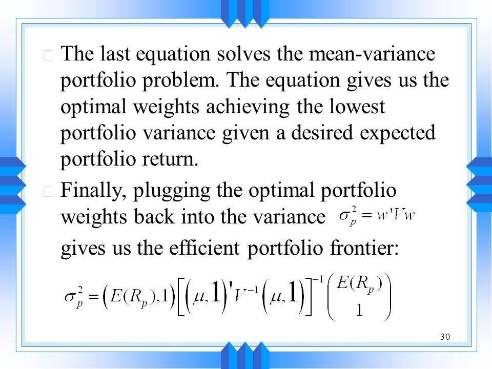 The last equation solves the mean-variance portfolio problem